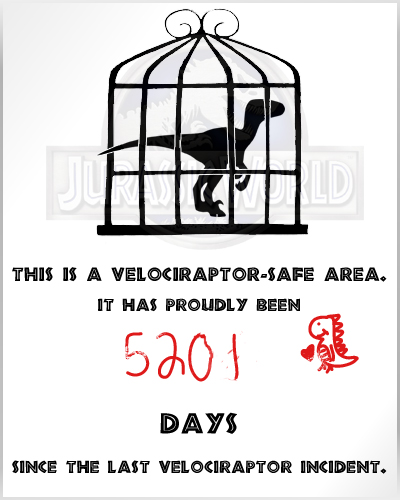 This is a velociraptor-safe area. It has proudly been 5201 DAYS [heartadorabledinodoodle] since the last velociraptor incident.